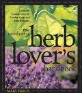 Northwest Herb Lover's Handbook A Guide to Growing Herbs for Cooking, Crafts, and Home Remedies