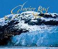 Glacier Bay The Wild Beauty of Glacier Bay National Park