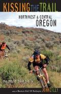 Kissing the Trail: Northwest and Central Oregon, Mountain Bike Trails