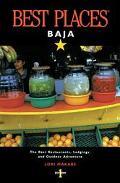 Best Places Baja The Best Restaurants, Lodgings, and Outdoor Adventure