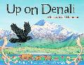 Up on Denali Alaska's Wild Mountain