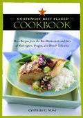 Northwest Best Places Cookbook More Recipes from the Best Restaurants and Inns in Washington...