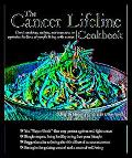 Cancer Lifeline Cookbook Good Nutrition, Recipes, and Resources to Optimize the Lives of Peo...