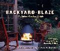 Backyard Blaze The Outdoor-Fireplace Lifestyle