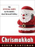 Chrismukkah The Official Guide to the World's Most-beloved Holiday