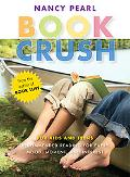 Book Crush For Kids and Teens- Recommended Reading for Every Mood, Moment, and Interest