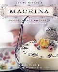 Leslie Mackie's Macrina Bakery & Cafe Cookbook Favorite Breads, Pastries, Sweets & Savories