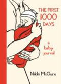 First 1000 Days A Baby Journal