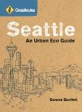 GrassRoutes Seattle : An Urban Eco Guide