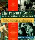 Parents' Guide to Alternatives in Education
