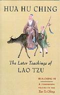 Hua Hu Ching The Later Teachings of Lao Tzu