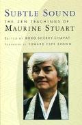 Subtle Sound The Zen Teachings of Maurine Stuart