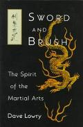 Sword and Brush The Spirit of the Martial Arts