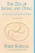 Zen of Living and Dying A Practical and Spiritual Guide