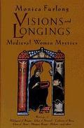 Visions & Longings Medieval Women Mystics