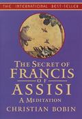 Secret of Francis of Assisi A Meditation
