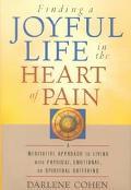 Finding a Joyful Life in the Heart of Pain - Darlene Cohen - Hardcover - 1 ED