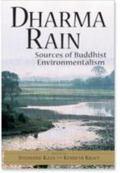 Dharma Rain Sources of Buddhist Environmentalism