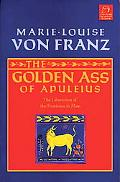Golden Ass of Apuleius The Liberation of the Feminine in Man