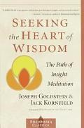 Seeking the Heart of Wisdom The Path of Insight Meditation