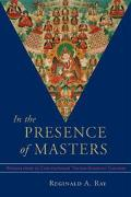 In the Presence of Masters Wisdom from 30 Contemporary Tibetan Buddhist Teachers