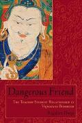 Dangerous Friend The Teacher-Student Relationship in Vajrayana Buddhism