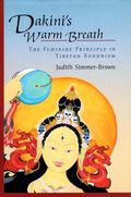 Dakini's Warm Breath The Feminine Principle in Tibetan Buddhism