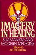 Imagery in Healing Shamanism and Modern Medicine