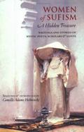 Women of Sufism A Hidden Treasure  Writings and Stories of Mystic Poets, Scholars & Saints