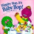Hippity Hop, It's Baby Bop!: A Rhyming Adventure - Deborah Wormser - Mass Market Paperback