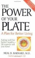 Power of Your Plate A Plan for Better Living Eating Well for Better Health-20Experts Tell Yo...