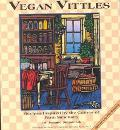 Vegan Vittles Recipes Inspired by the Critters of Farm Sanctuary