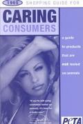 Shopping Guide for Caring Consumers 1999: A Guide to Products That Are Not Tested on Animals...