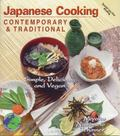 Japanese Cooking Contemporary & Traditional  Simple, Delicious, and Vegan