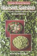 Sprout Garden The Indoor Grower's Guide to Gourmet Sprouts