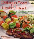 Delicious Food for a Healthy Heart Over 120 Cholesterol-Free, Low-Fat, Quick & Easy Recipes