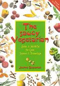 Saucy Vegetarian Quick & Healthful, No-Cook Sauces & Dressings
