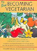 New Becoming Vegetarian The Essential Guide to a Healthy Vegetarian Diet