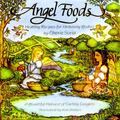 Angel Foods Healthy Recipes for Heavenly Bodies