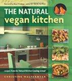 The Natural Vegan Kitchen: Recipes from the Natural Kitchen Cooking School
