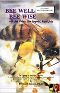 Bee Well Bee Wise : With Bee Pollen, Bee Propolis, Royal Jelly