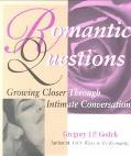 Romantic Questions: Growing Closer through Intimate Conversation - Gregory J.P. Godek - Pape...