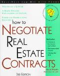 How to Negotiate Real Estate Contracts: For Buyers and Sellers