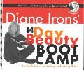 Diane Irons' 14-Day Beauty Boot Camp The Crash Course for Looking and Feeling Great!