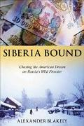Siberia Bound Chasing the American Dream on Russia's Wild Frontier