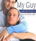 My Guy A Gay Man's Guide to a Lasting Relationship