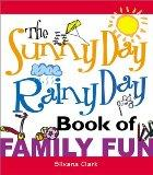 The Sunny Day, Rainy Day Book of Family Fun