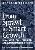 From Sprawl to Smart Growth Successful Legal, Planning, and Environmental System