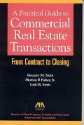 Practical Guide to Commerical Real Estate Transactions From Contrast to Closing