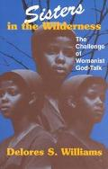 Sisters in the Wilderness The Challenge of Womanist God-Talk